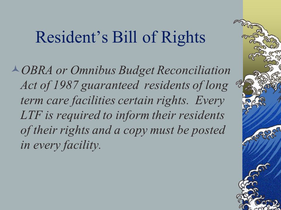 resident rights in long term care Resident's rights and services a representative of the state long-term care ombudsman program interfere with the rights of other residents in the nursing.