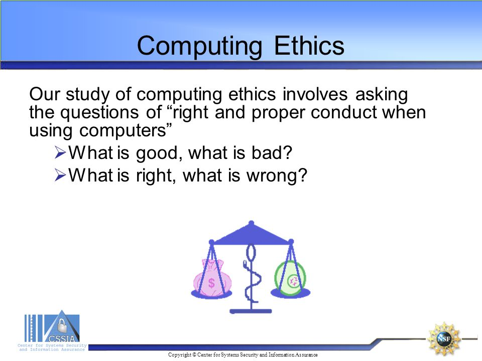 ethics of using information copyright laws Legal, ethical, and professional issues in information security  † differentiate between laws and ethics  and professional issues in information security 91.
