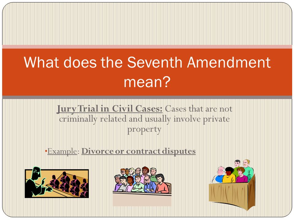What does the Seventh Amendment mean