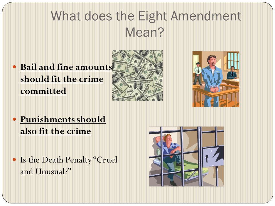 What does the Eight Amendment Mean