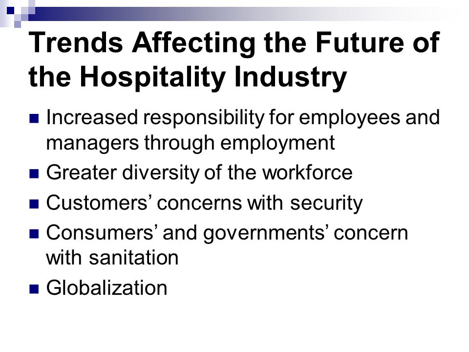 major trends and diversity in hospitality industry In the hospitality industry, the only thing that's constant is change it's clear you can't talk about the hospitality industry these days without talking about disruption as a hotelier, you need .