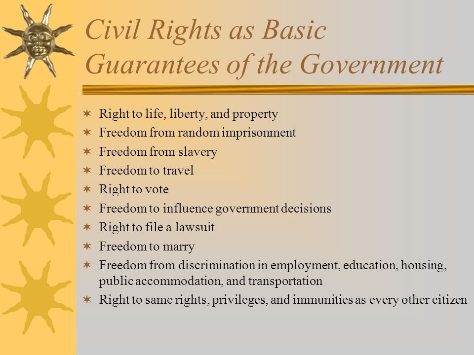 the basic civil rights of every american citizen They guarantee rights such as religious freedom, freedom of the press, and trial by jury to all american citizens first amendment: freedom of religion, freedom of speech and the press, the right to assemble, the right to petition government.