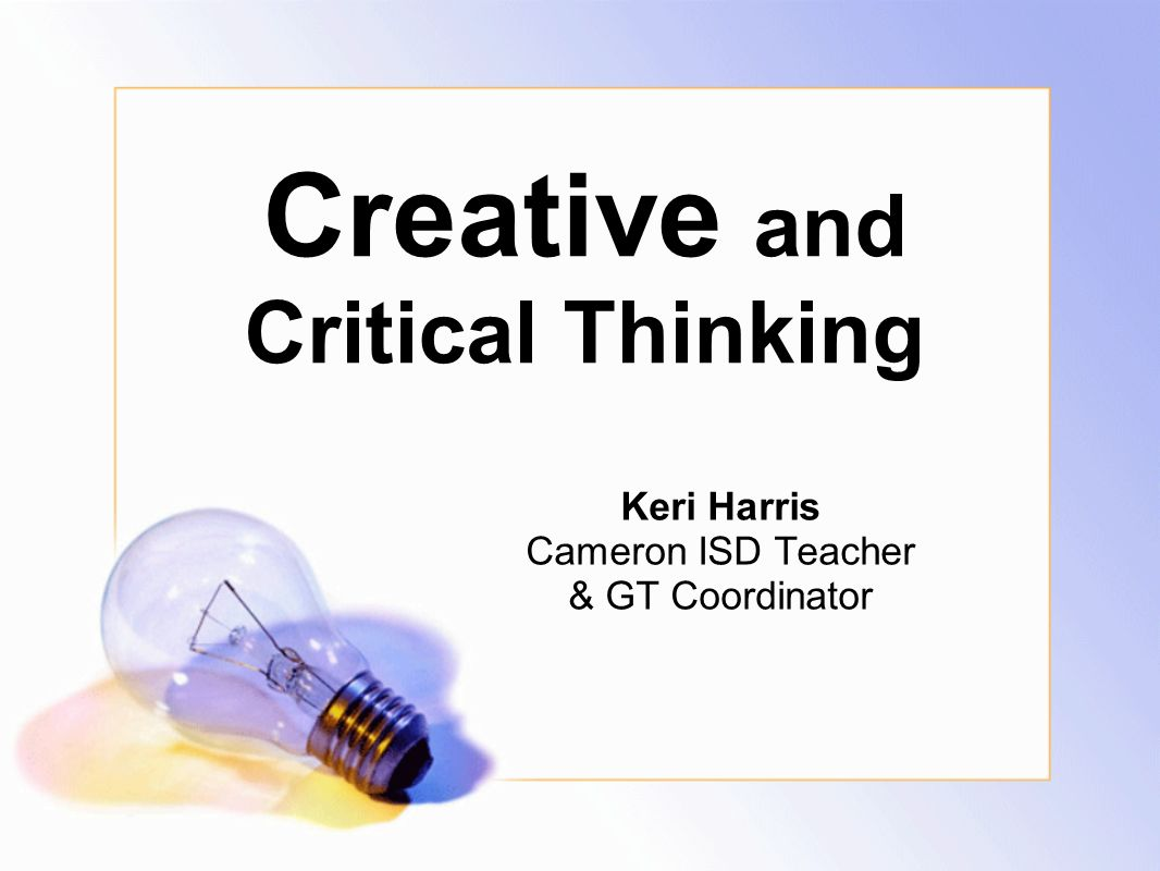 Creative thinking and critical thinking ppt
