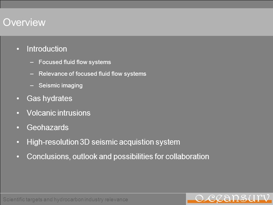 Overview Introduction Gas hydrates Volcanic intrusions Geohazards