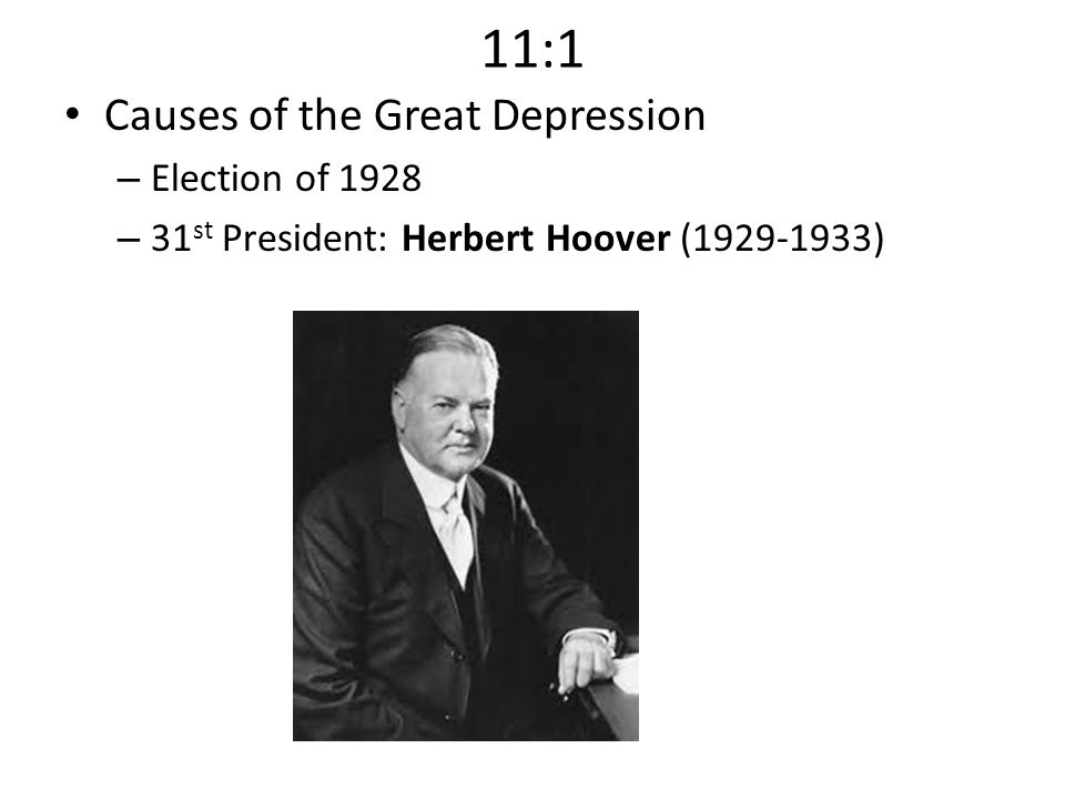 11:1 Causes of the Great Depression Election of 1928