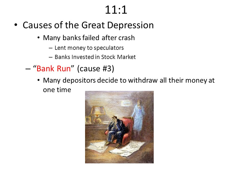 11:1 Causes of the Great Depression Bank Run (cause #3)
