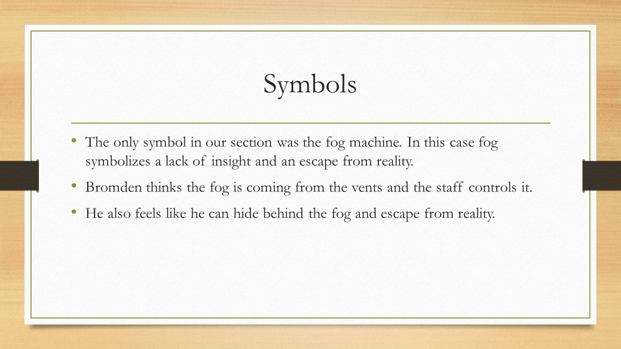 One flew over the cuckoos nest pages ppt video online download symbols the only symbol in our section was the fog machine in this case fog biocorpaavc