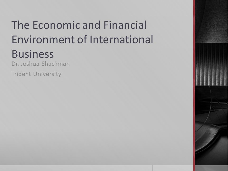 The Economic and Financial Environment of International Business