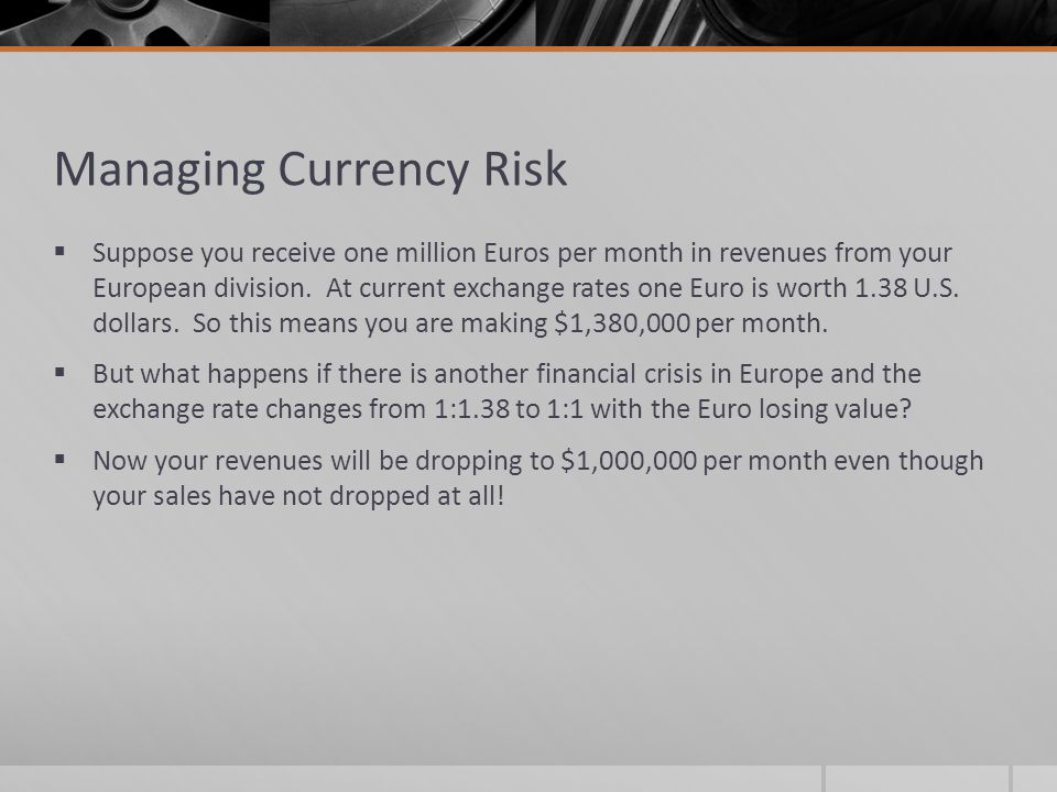 Managing Currency Risk