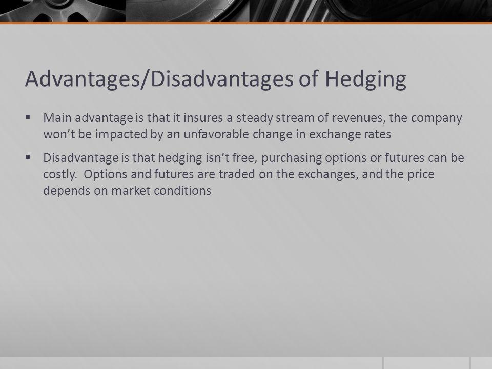 Advantages/Disadvantages of Hedging