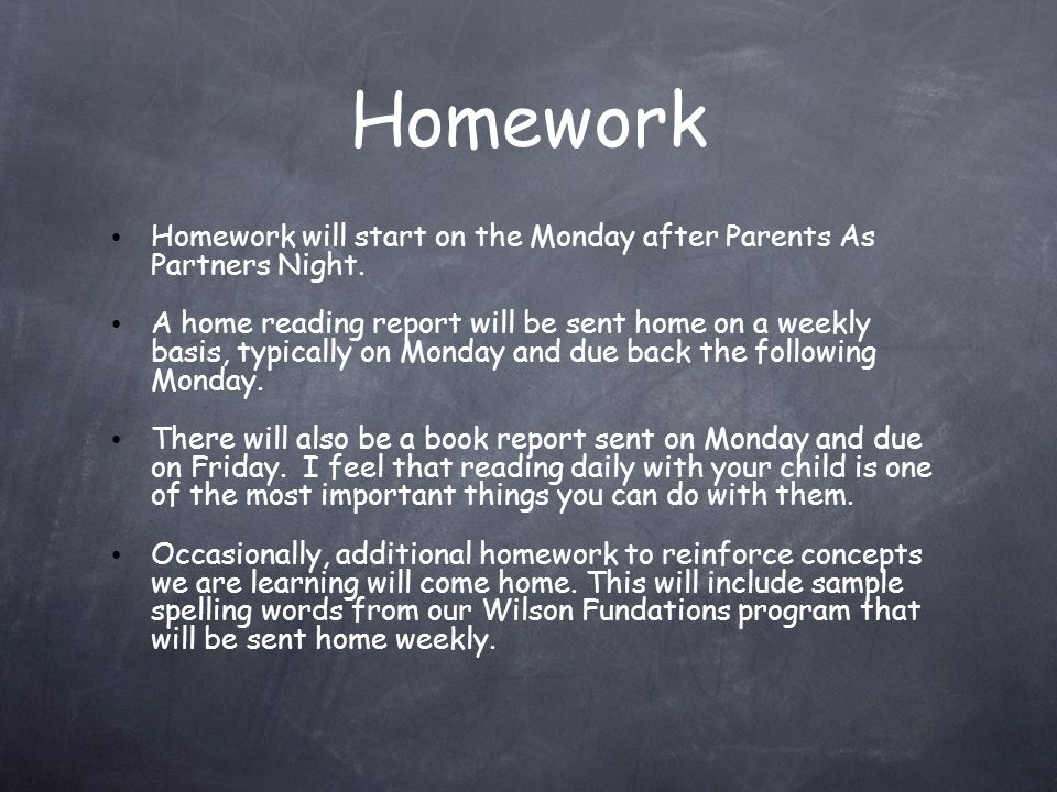 Homework Homework will start on the Monday after Parents As Partners Night.