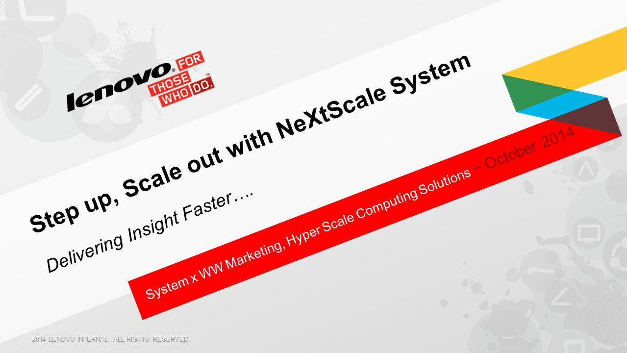 Step up, Scale out with NeXtScale System Delivering Insight Faster….