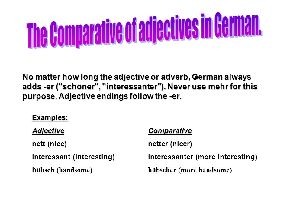The Comparative of adjectives in German.