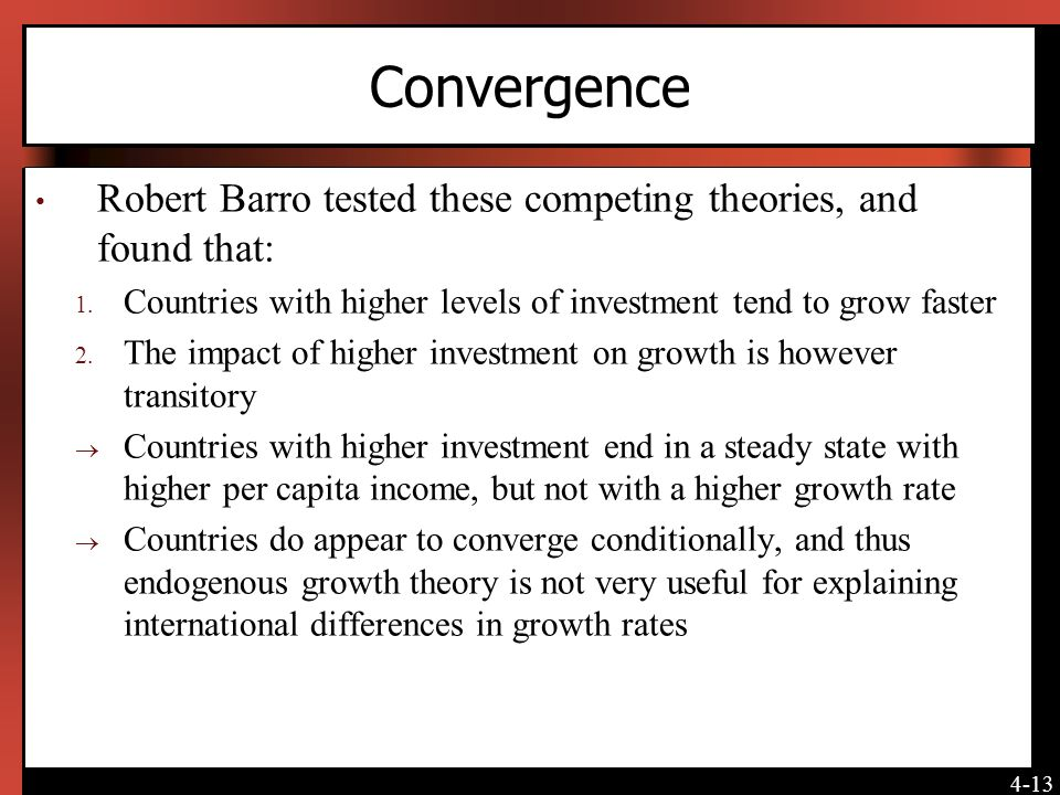 theories of growth convergence 5 theories of endogenous growth   these theories are unable to explain why growth rates  solow's growth model implies more rapid convergence of incomes than.