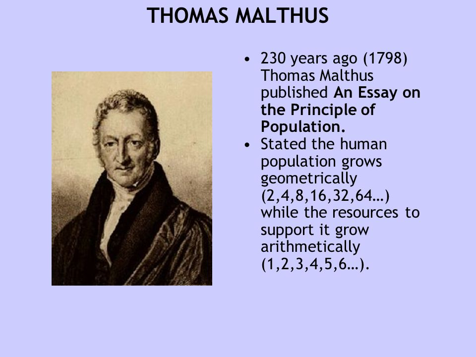 thomas malthus essay on populations Essay question 2 – human resources thomas malthus: theory of population malthus stated that, the populations', of the world would increase in geometric proportions while the food resources available for them would increase only in arithmetic proportions.