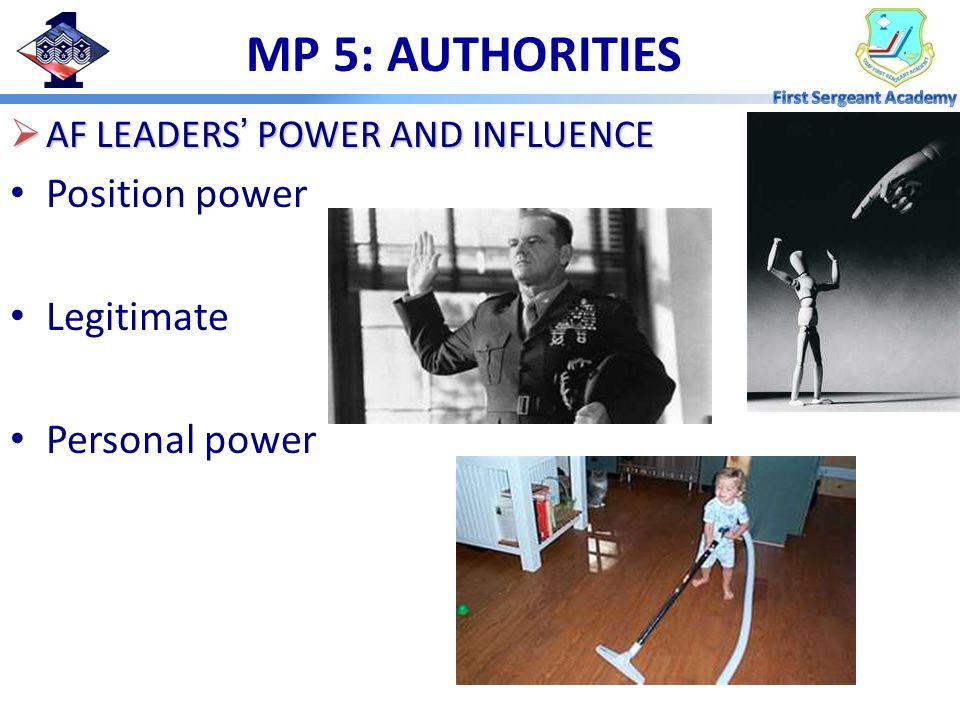 MP 5: AUTHORITIES Position power Legitimate Personal power