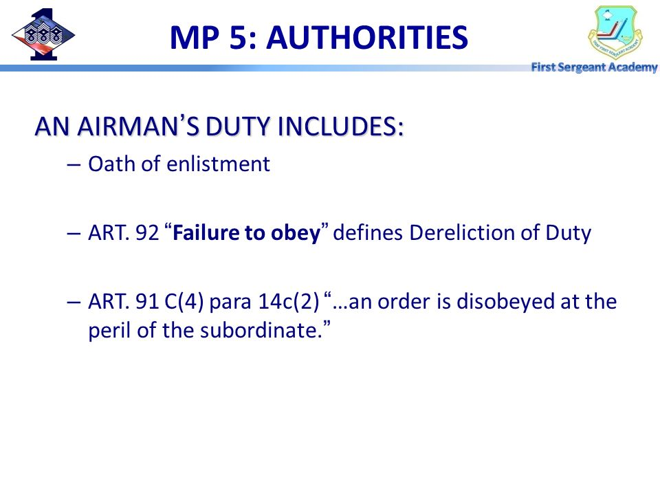 MP 5: AUTHORITIES AN AIRMAN'S DUTY INCLUDES: Oath of enlistment