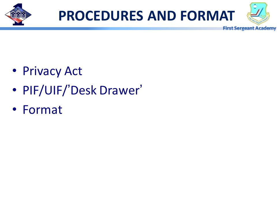 PROCEDURES AND FORMAT Privacy Act PIF/UIF/'Desk Drawer' Format
