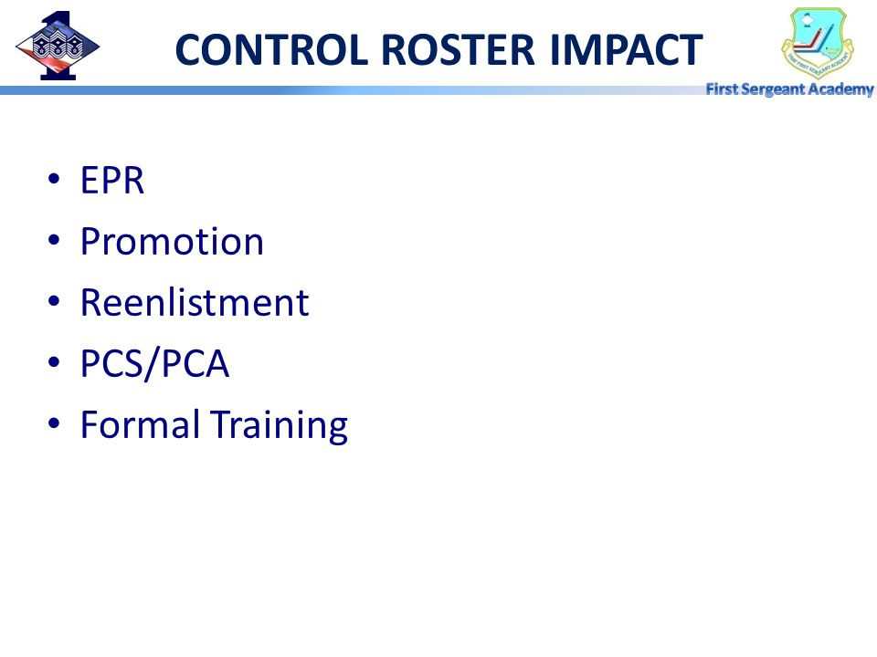CONTROL ROSTER IMPACT EPR Promotion Reenlistment PCS/PCA