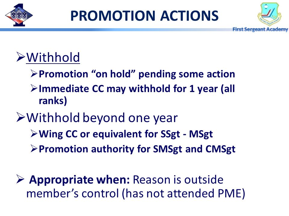 PROMOTION ACTIONS Withhold Withhold beyond one year
