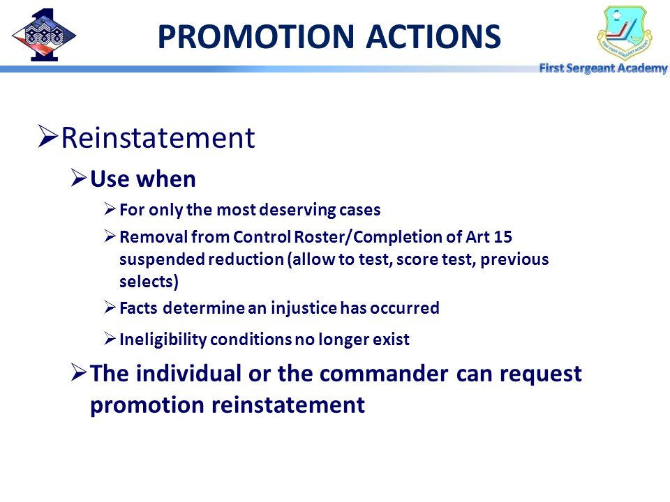 PROMOTION ACTIONS Reinstatement Use when