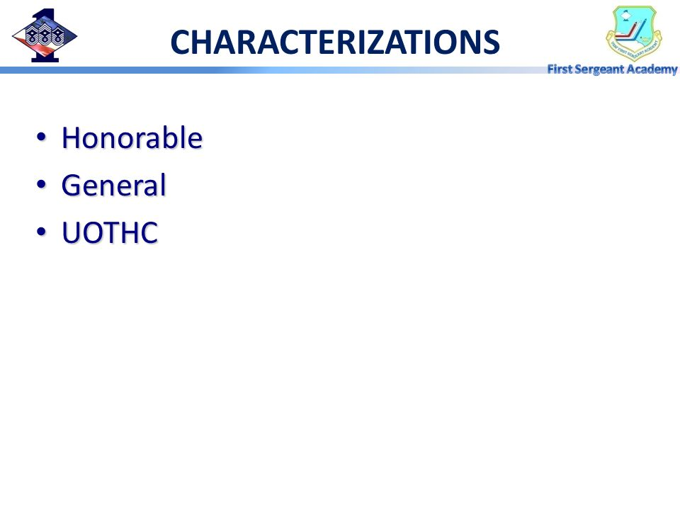 CHARACTERIZATIONS Honorable General UOTHC