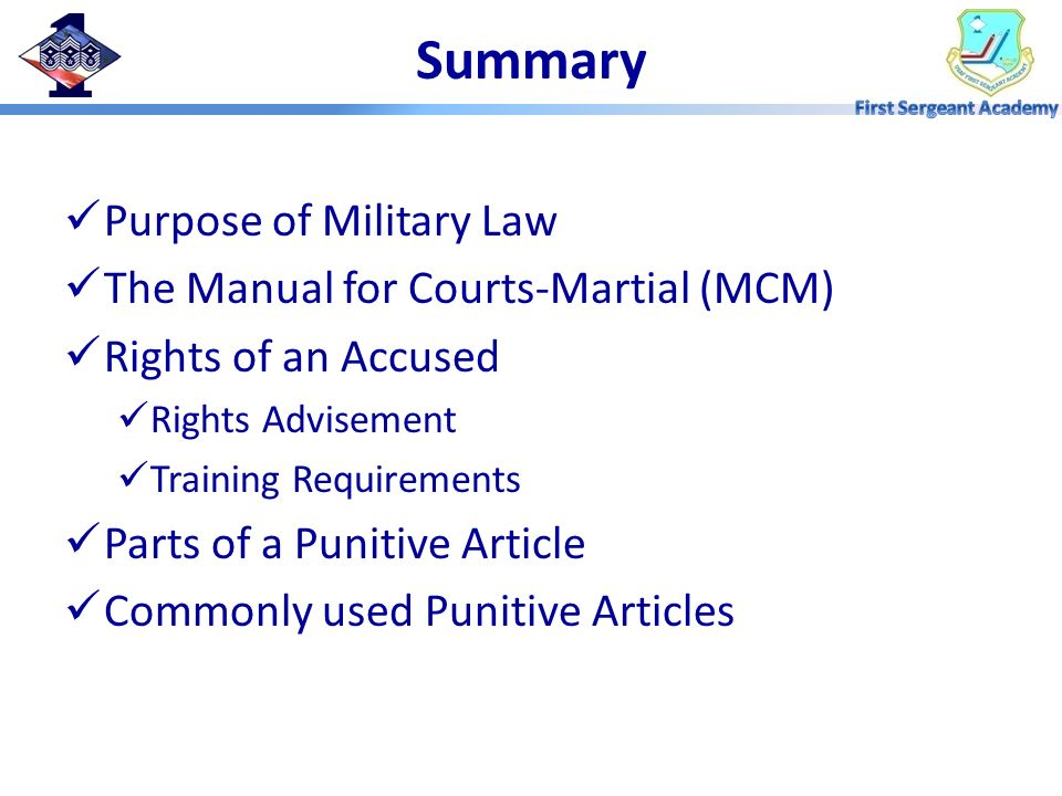 Summary Purpose of Military Law The Manual for Courts-Martial (MCM)
