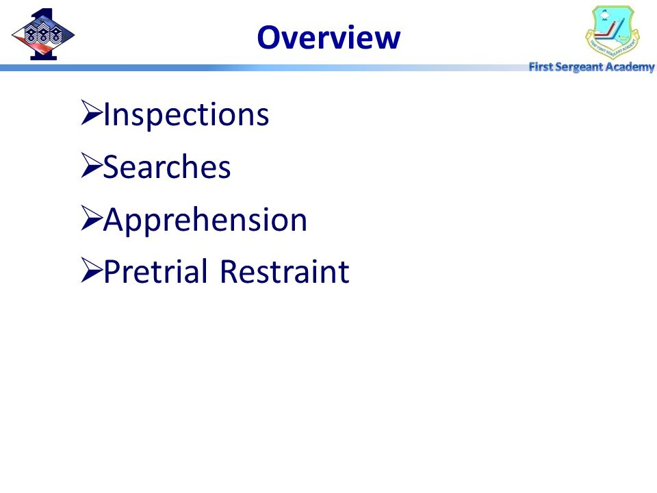 Overview Inspections Searches Apprehension Pretrial Restraint