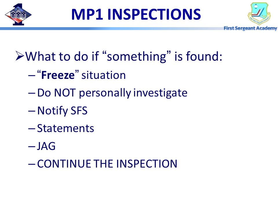 MP1 INSPECTIONS What to do if something is found: Freeze situation