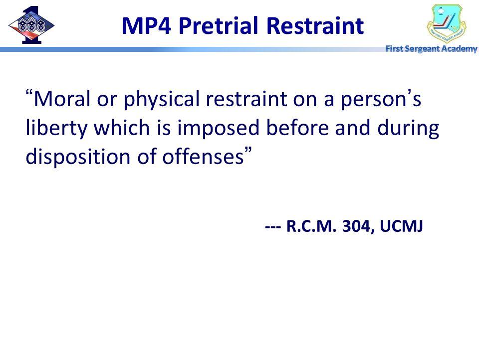 MP4 Pretrial Restraint --- R.C.M. 304, UCMJ
