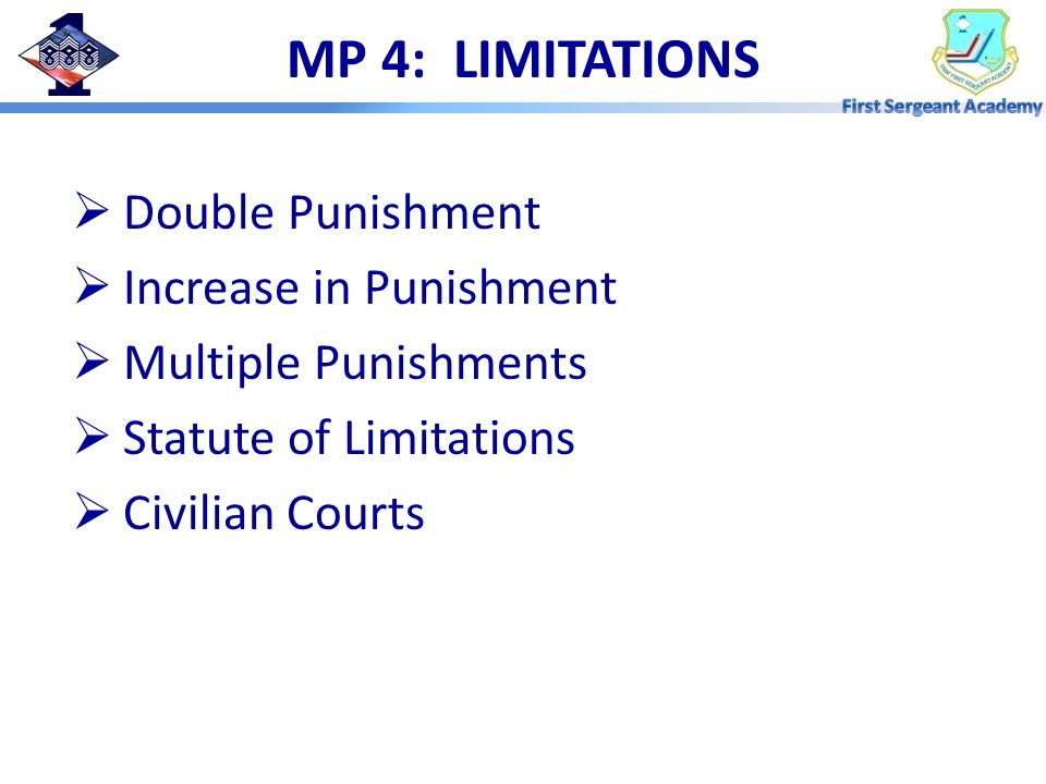 MP 4: LIMITATIONS Double Punishment Increase in Punishment