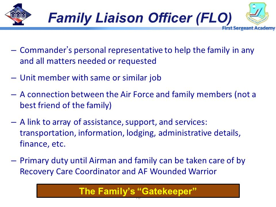 Family Liaison Officer (FLO) The Family's Gatekeeper