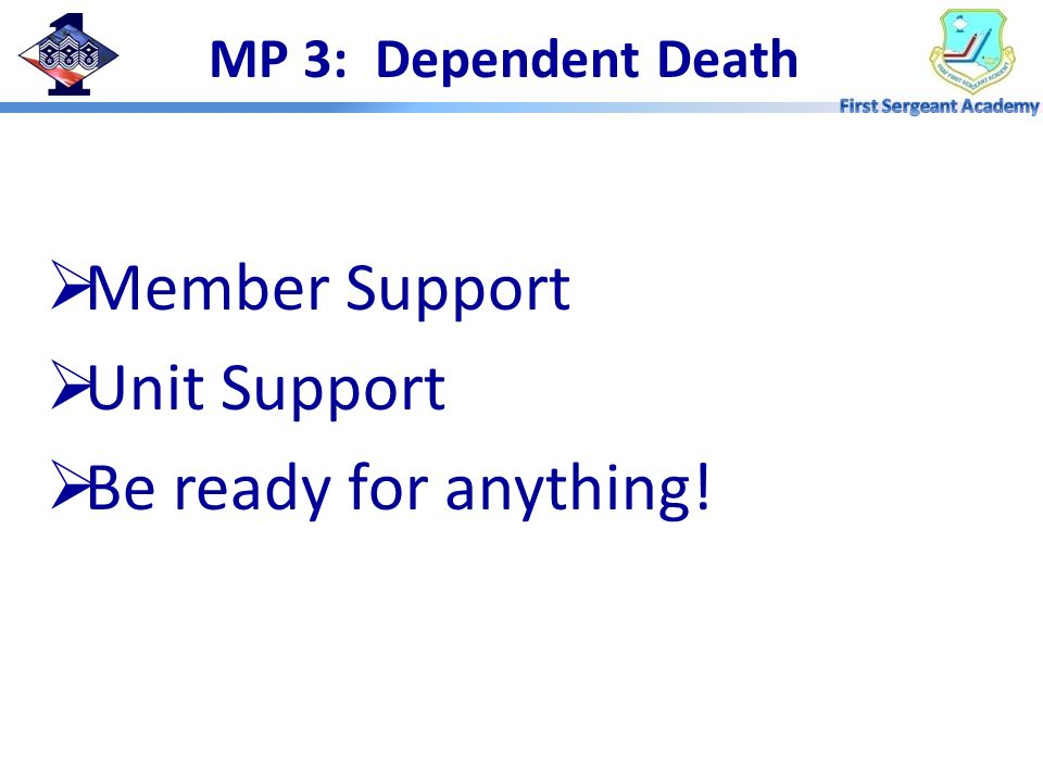 Member Support Unit Support Be ready for anything!