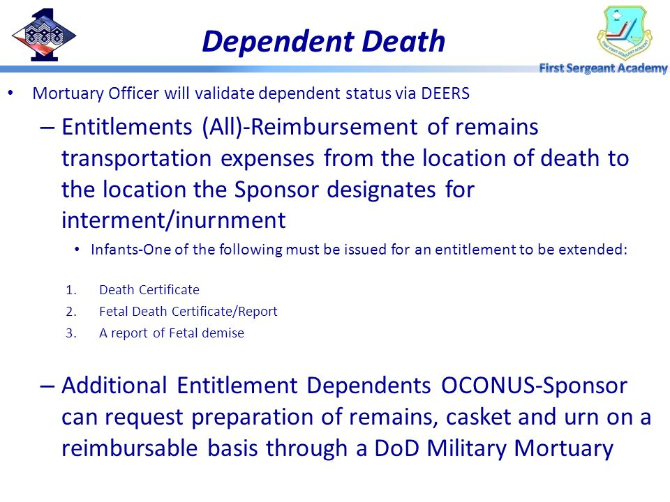 Dependent Death Mortuary Officer will validate dependent status via DEERS.