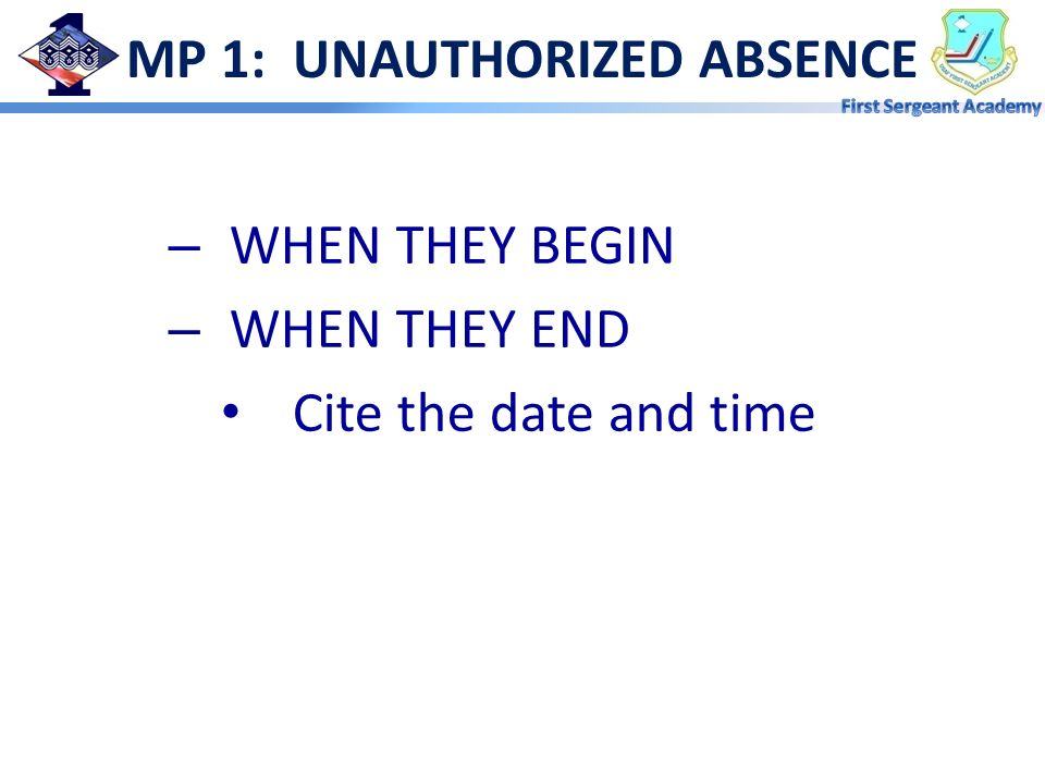 MP 1: UNAUTHORIZED ABSENCE