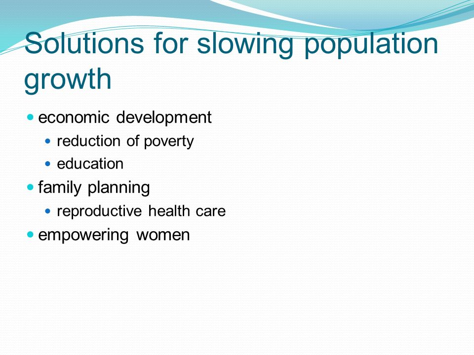 Solutions for slowing population growth