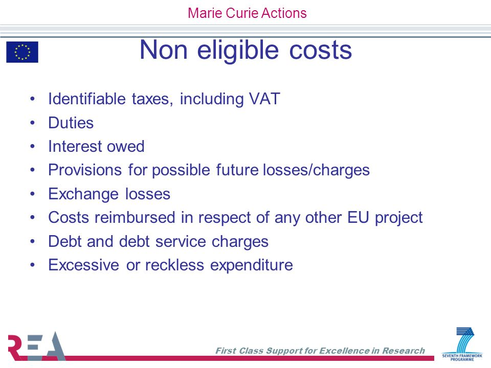 Non eligible costs Identifiable taxes, including VAT Duties