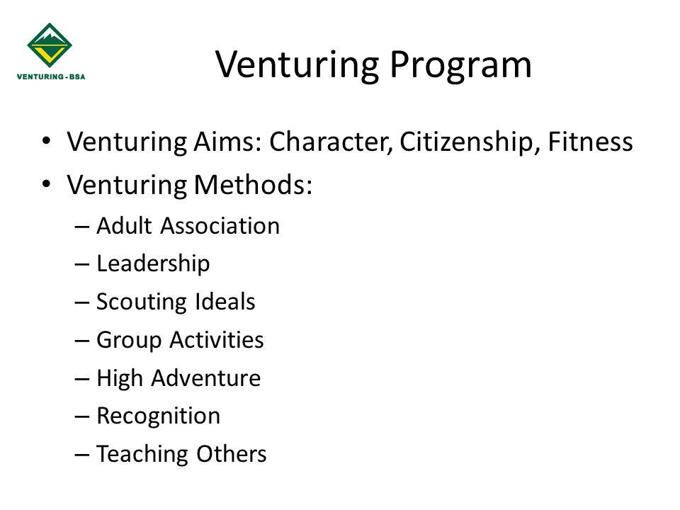 Venturing Program Venturing Aims: Character, Citizenship, Fitness
