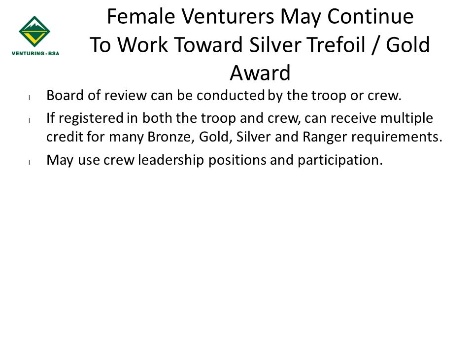 Female Venturers May Continue To Work Toward Silver Trefoil / Gold Award