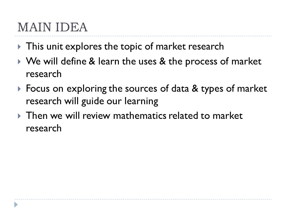 MAIN IDEA This unit explores the topic of market research