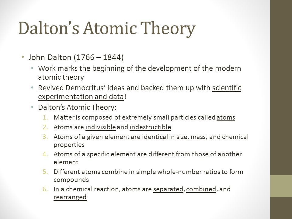 a look at john daltons development of the atomic theory John dalton was the originator of atomic theory, which theory  explain the  results of those experiments, dalton developed the hypothesis that.