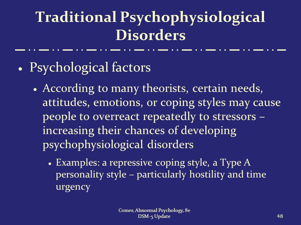 psychological and psychophysiological stress disorders The aim of this study is to investigate the effects of a radio electric asymmetric treatment on psycho-physiological disorders (ppd) ppd are often stress related and are under the unconscious control of the patient and cannot be traced back to any serious physical disease.