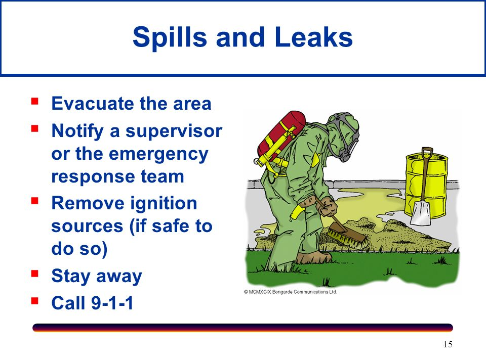 Spills and Leaks Evacuate the area