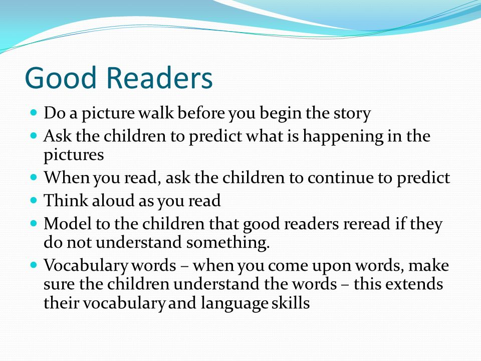 Good Readers Do a picture walk before you begin the story