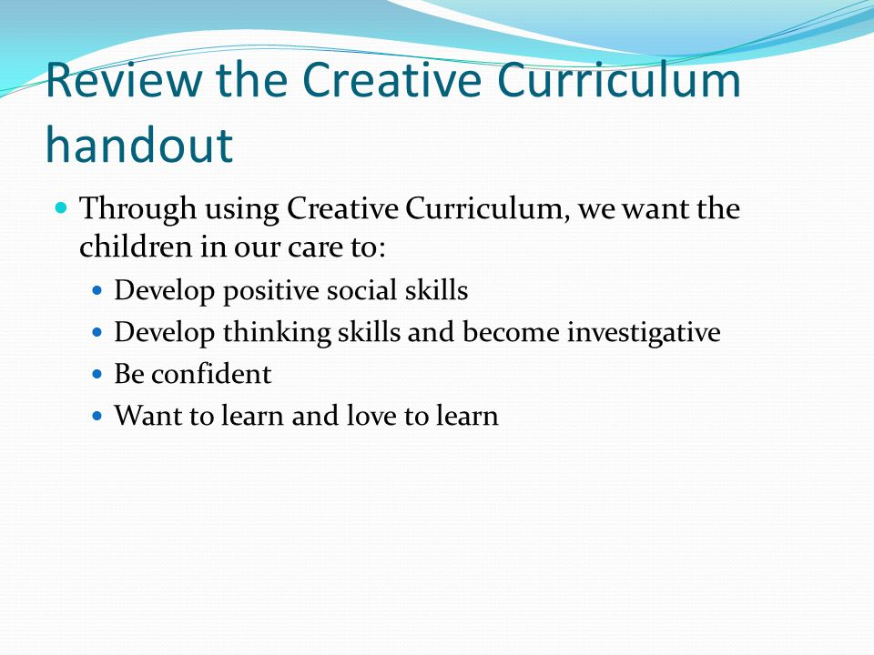 Review the Creative Curriculum handout