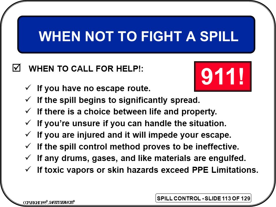 WHEN NOT TO FIGHT A SPILL