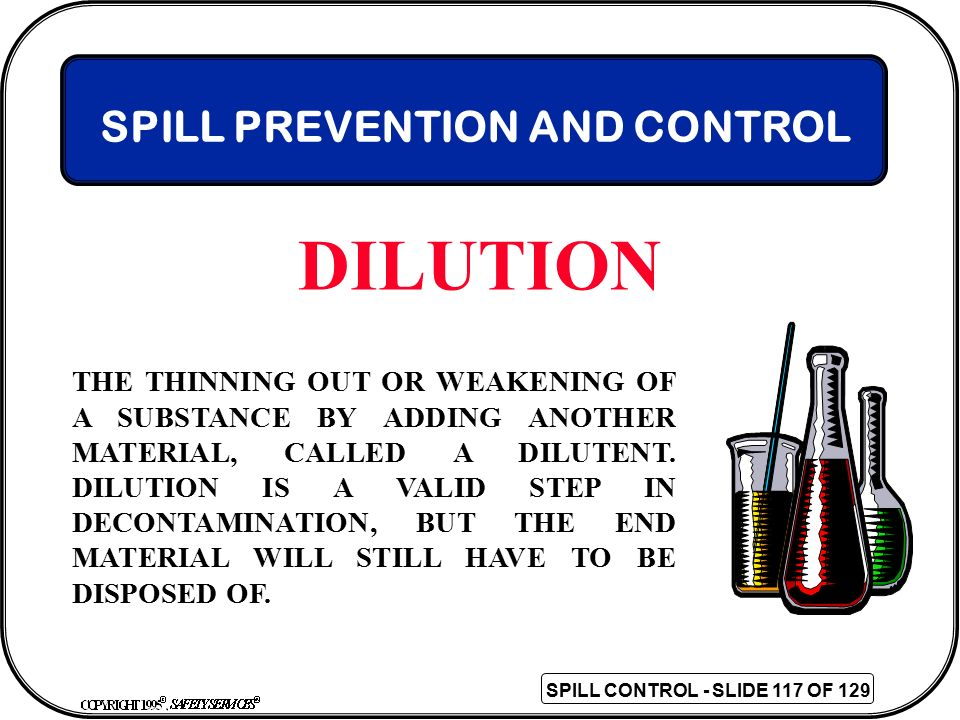 DILUTION SPILL PREVENTION AND CONTROL