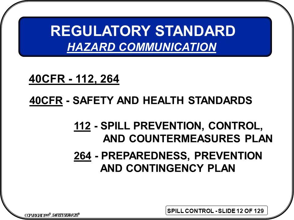 REGULATORY STANDARD HAZARD COMMUNICATION 40CFR - 112, 264
