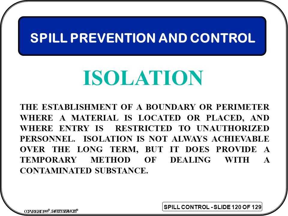 ISOLATION SPILL PREVENTION AND CONTROL