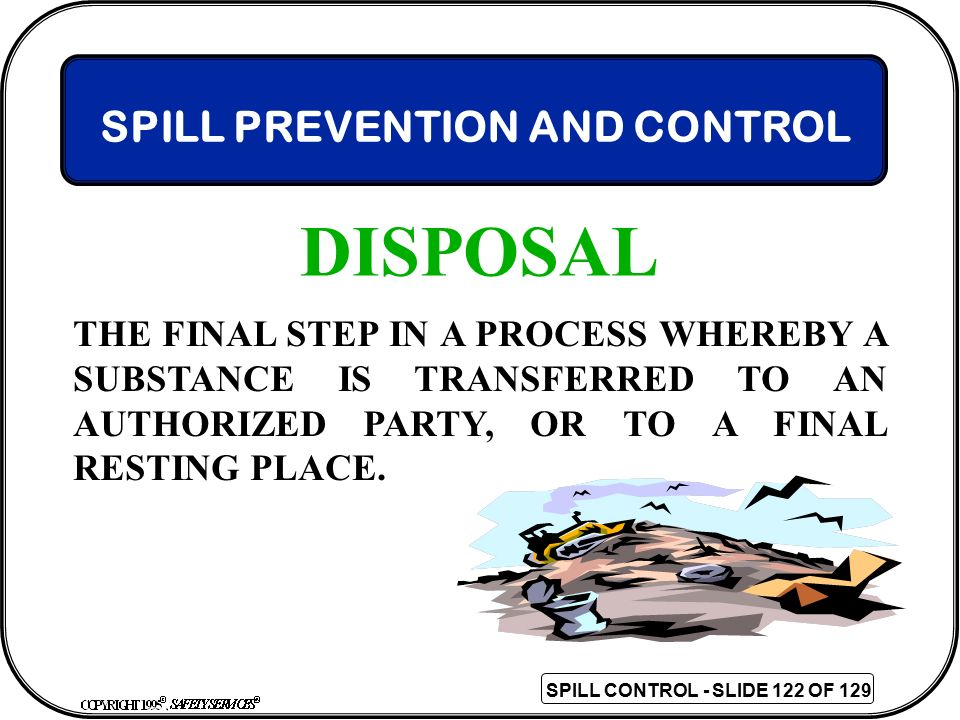 DISPOSAL SPILL PREVENTION AND CONTROL